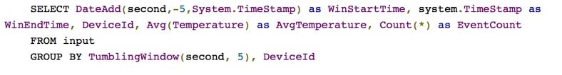 Notez la syntaxe TumblingWindow pour gérer la fenêtre temporelle